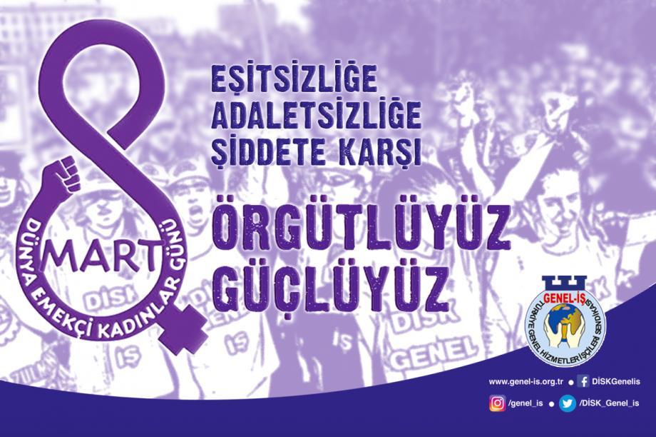 Eşitsizliğe, Adaletsizliğe, Şiddete Karşı Örgütlüyüz, Güçlüyüz!