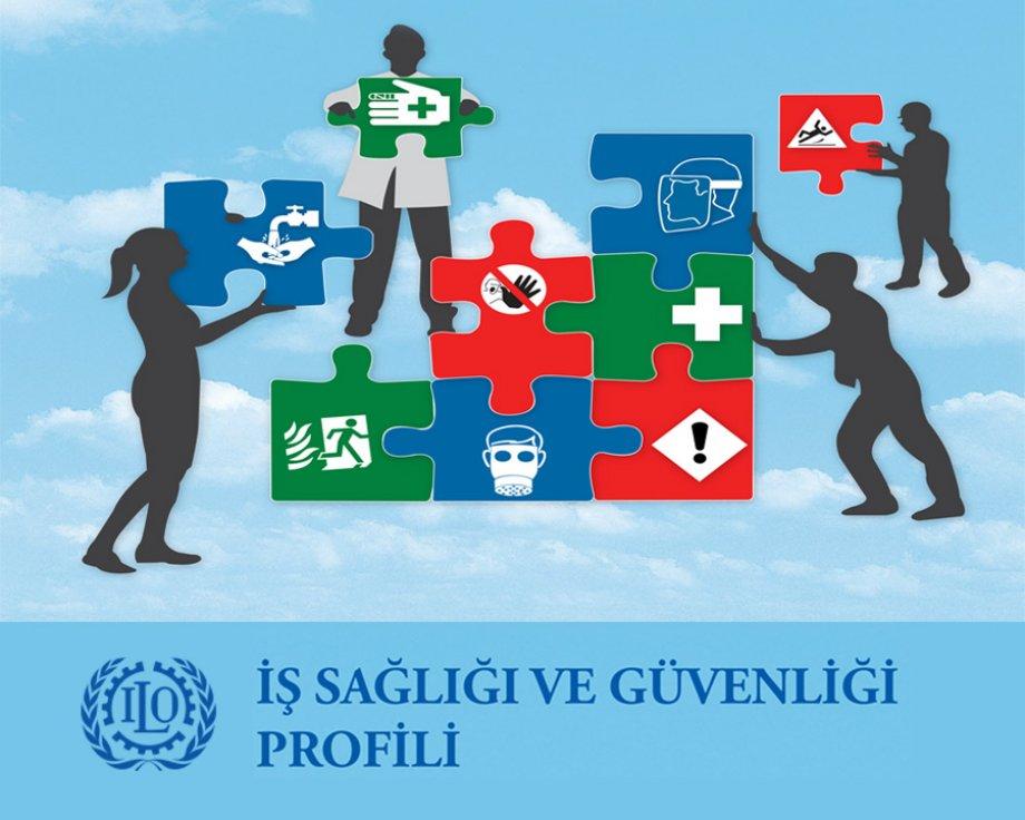 ILO'dan Türkiye'nin İş Sağlığı ve Güvenliği Profili