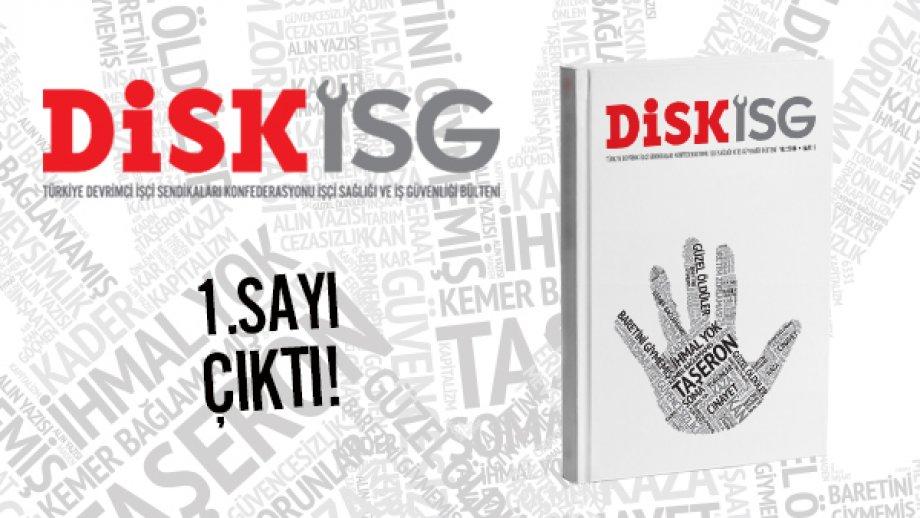 DİSK'in İşçi Sağlığı ve İş Güvenliği Bülteni DİSK-İSG çıktı!