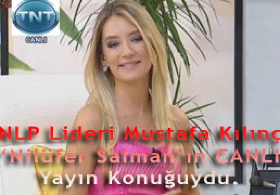 NLP Lideri Mustafa Kılınç 09.03.2012'de 'Nilüfer Salman'ın CANLI Yayın Konuğuydu
