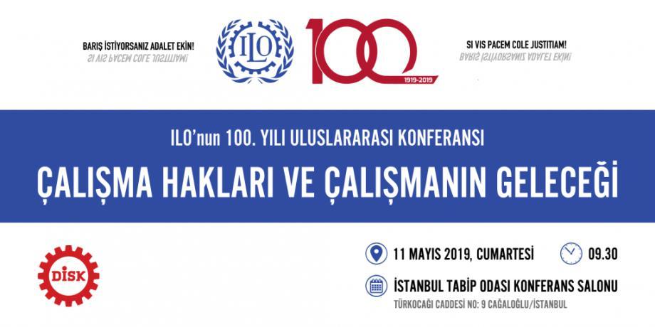 """ILO'nun 100.Yılında """"Çalışma Hakları ve Çalışmanın Geleceği"""" Konferansı"""